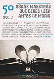 50 Obras maestras que debes leer antes de morir (50 Classics you must read before you die nº 7)