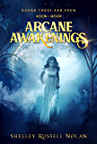 Arcane Awakenings Books Three and Four (Arcane Awakenings Novella Series Book 2)