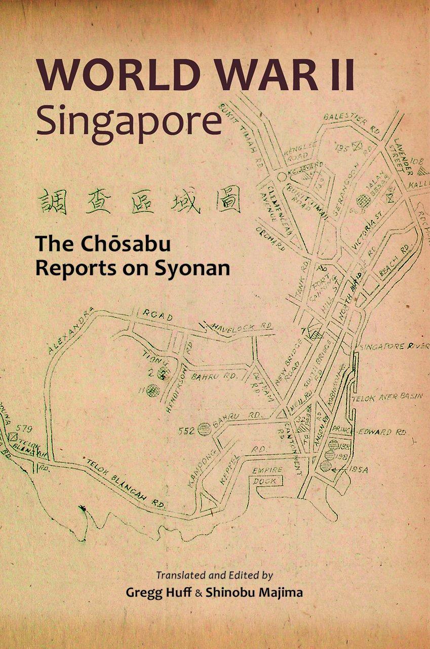 World War II Singapore: The Chosabu Reports on Syonan pdf