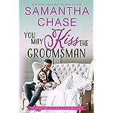 You May Kiss the Groomsman (Meet Me at the Altar Book 3)