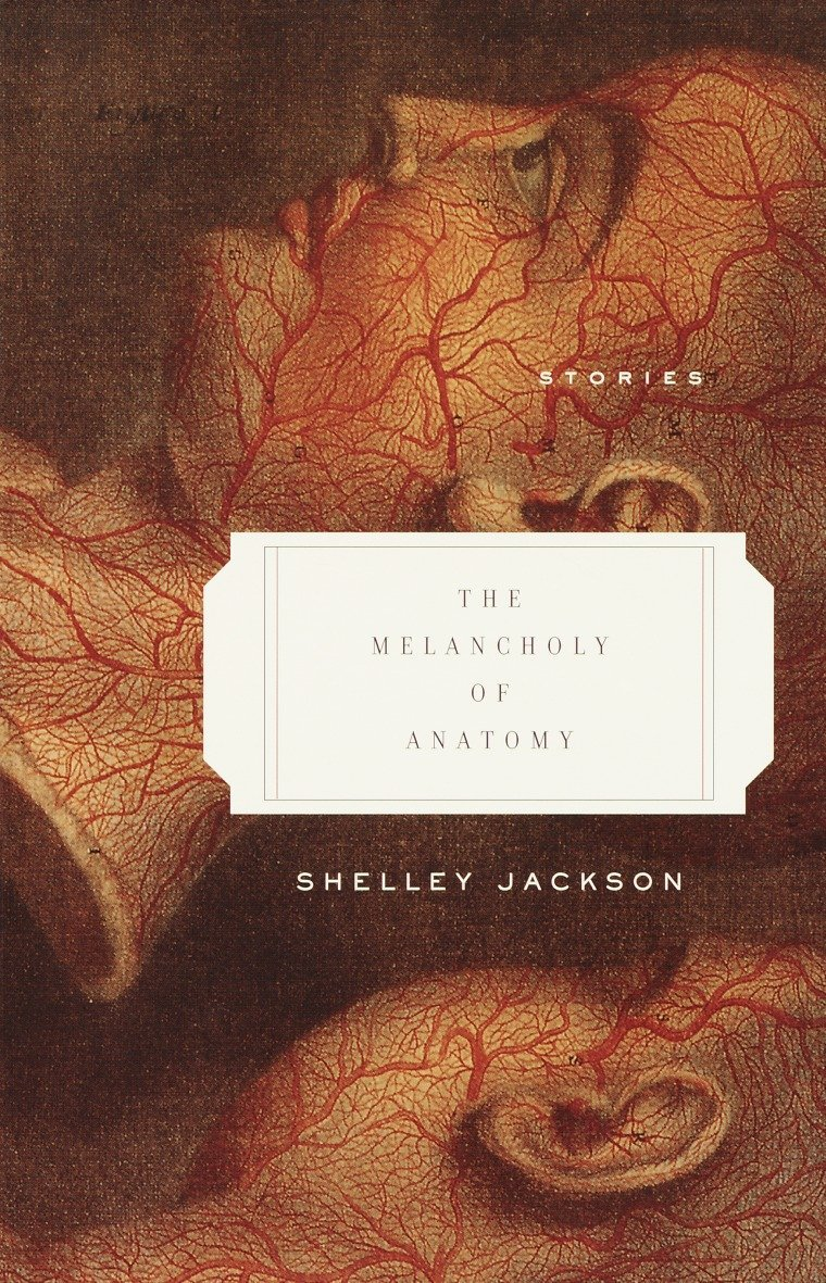The Melancholy of Anatomy: Stories: Shelley Jackson: 9780385721202 ...