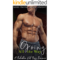 Going All the Way: A Forbidden Hot Boss Romance