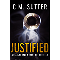 Justified: An Agent Jade Monroe FBI Thriller Book 2 (English Edition)