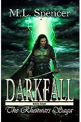 Darkfall (The Rhenwars Saga Book 4) Kindle Edition