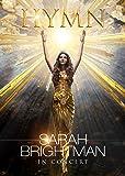 サラ・ブライトマン イン・コンサート HYMN~神に選ばれし麗しの歌声 DVD+CD(初回限定盤)