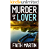 MURDER OF A LOVER a gripping crime mystery full of twists