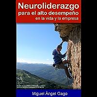 Neuroliderazgo para el alto desempeño: en la vida y la empresa (Spanish Edition)