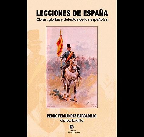 Lecciones de España: Obras, glorias y defectos de los españoles ...