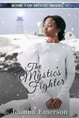 The Mystic's Fighter: The Monroe Sisters (Mystic Brides Book 3) Kindle Edition