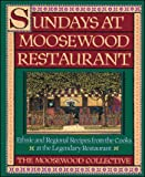 Sundays at Moosewood Restaurant: Ethnic and Regional Recipes from the Cooks at the Legendary Restaurant (Cookery)