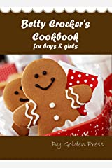 Betty Crocker's Cookbook for boys & girls Kindle Edition