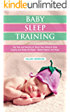 Baby Sleep Training: Top Tips and Secrets to Teach Your Baby to Stop Crying and Sleep All Night - Better Nights and Naps