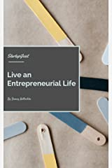Live an Entrepreneurial Life (Discover Your StartupGeist Book 1) Kindle Edition