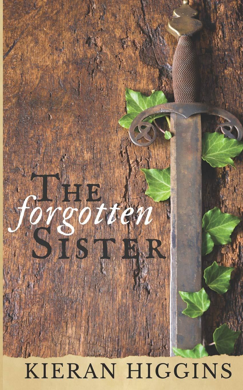 The Forgotten Sister (Tales of Camelot) por Kieran Higgins
