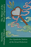 The Mirror Of The Heart Of Vajrasattva: Two