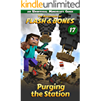 Purging the Station: Minecraft Books for Kids (Flash and Bones Book 17)