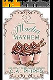 Mocha Mayhem (The Cozy Café Mysteries Book 3)