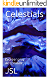 Celestials: (Screenplay adaptation)