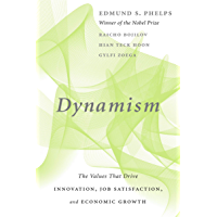 Dynamism: The Values That Drive Innovation, Job Satisfaction, and Economic Growth