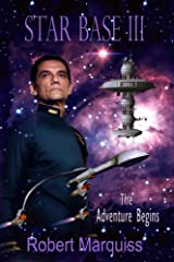 Star Base III: The Adventure Begins Kindle Edition