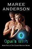 Opal's Wish: Book Four of The Crystal Warriors Series