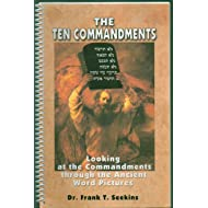 The Ten Commandments (Looking at the Commandments through the Ancient Word Pictures)
