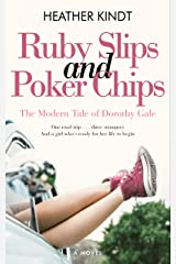 Ruby Slips and Poker Chips: A Modern Day Wizard of Oz Romantic Comedy Kindle Edition