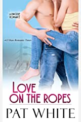 Love On The Ropes (Ringside Romance series Book 4)