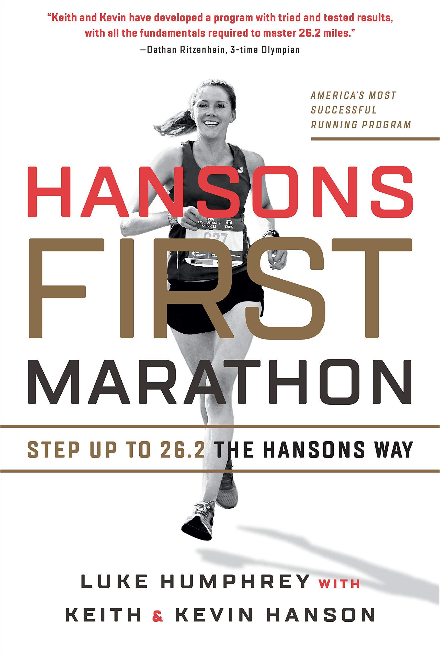 Hansons First Marathon: Step Up to 26 2 the Hansons Way