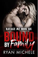 Bound by Family (Ravage MC Bound Series Book One): A Motorcycle Club Romance (Ravage MC #6) Kindle Edition