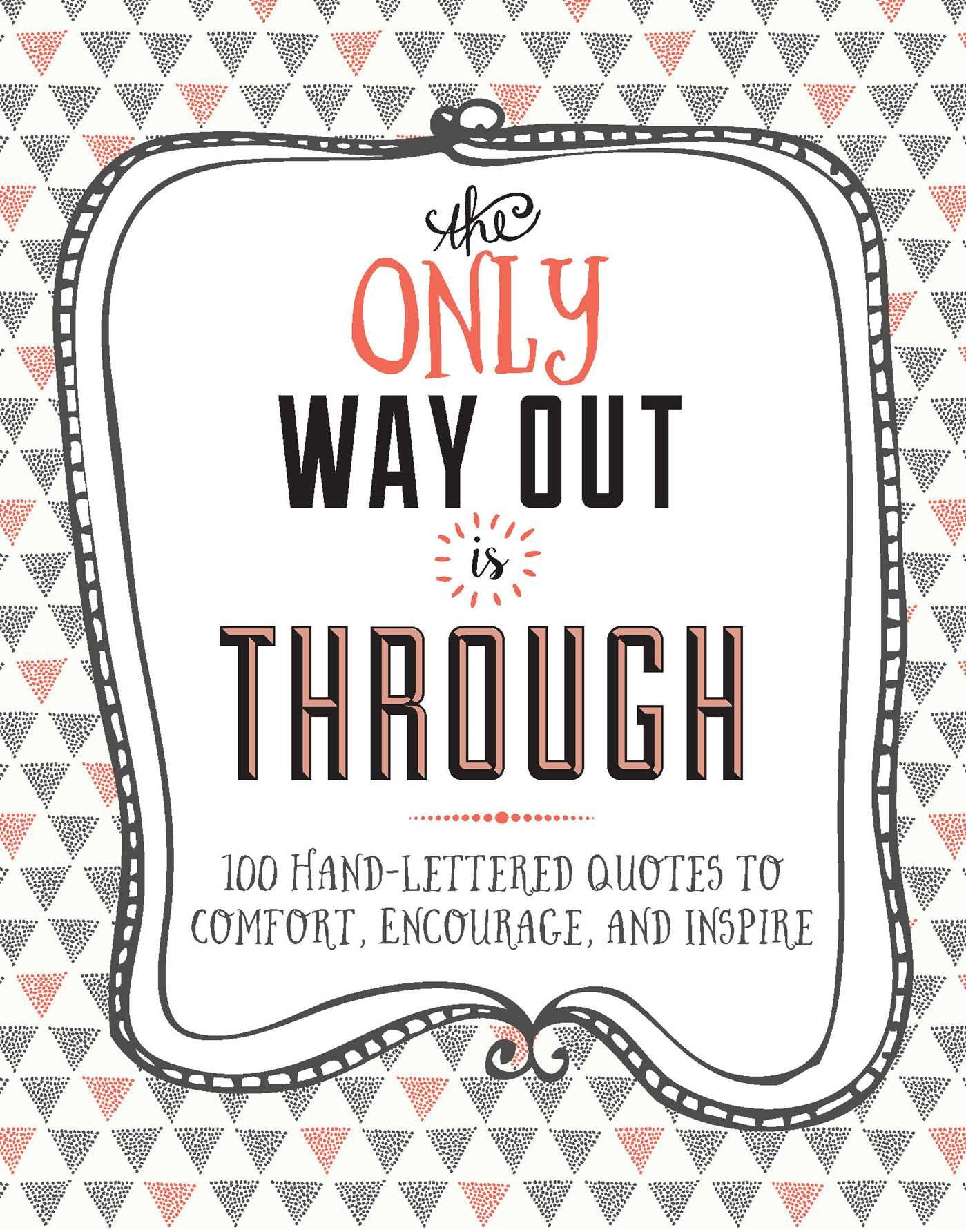 Download The Only Way Out is Through: 100 Quotes to Comfort, Encourage and Inspire pdf epub