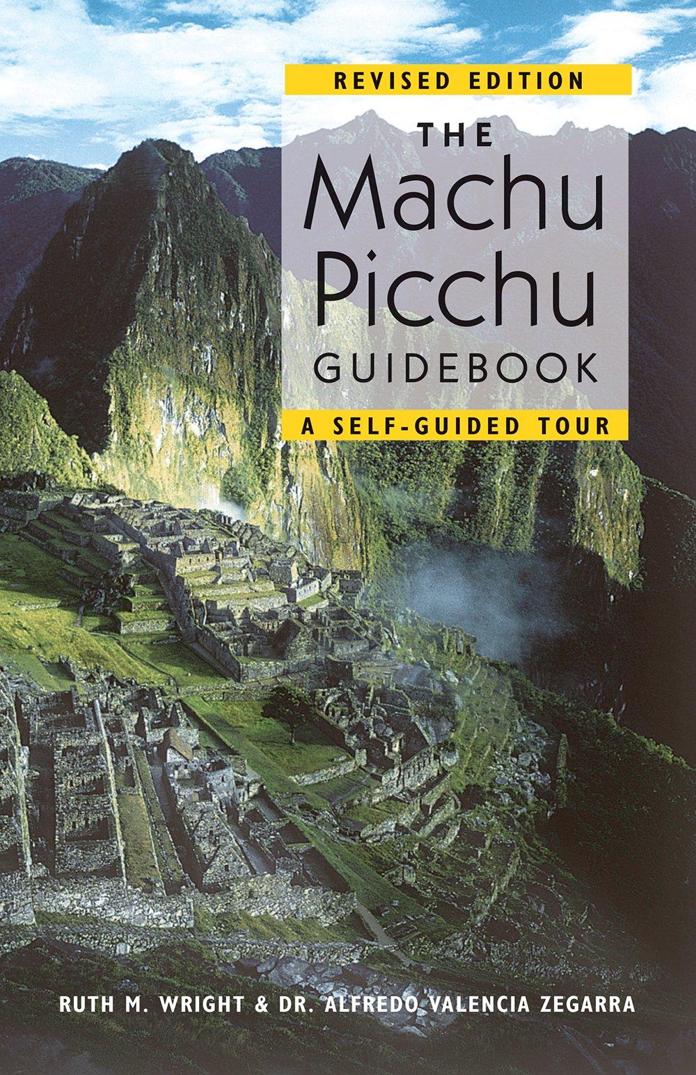 The Machu Picchu Guidebook: A Self-Guided Tour PDF