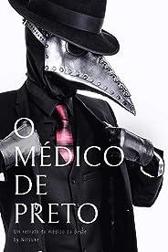 O médico de preto (Um retrato do médico da peste Livro 4)