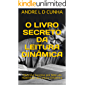 O LIVRO SECRETO DA LEITURA DINÂMICA: Obtenha Sucesso por Meio da Habilidade de Leitura Dinâmica (Engenharia Humana 4 2)