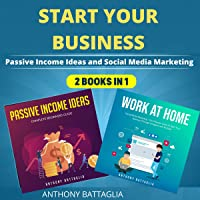 Start Your Business: Passive Income Ideas and Social Media Marketing