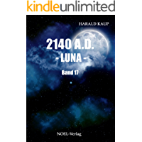 2140 A.D. Luna (Neuland Saga 17)