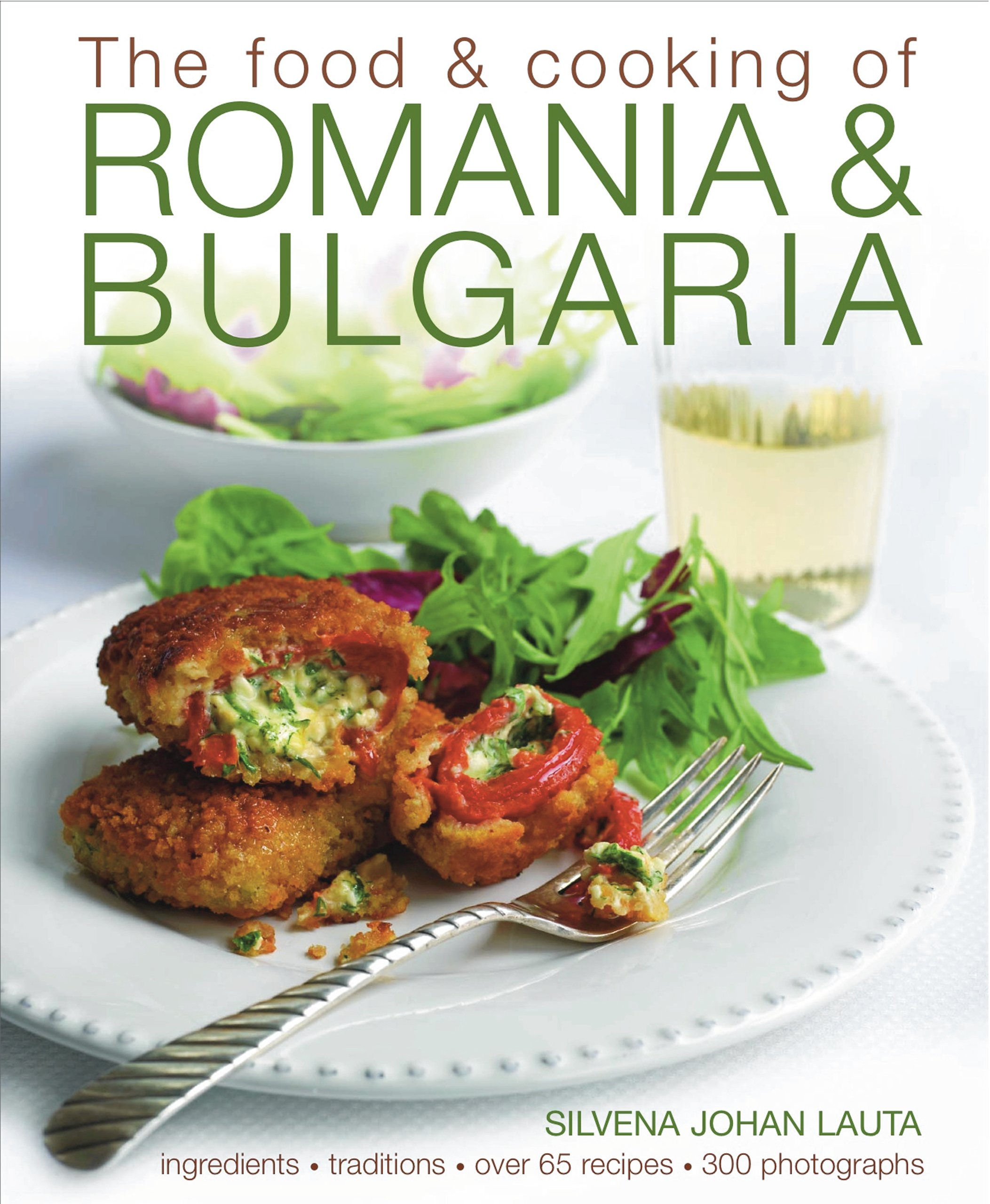 The food cooking of romania bulgaria ingredients and the food cooking of romania bulgaria ingredients and traditions in over 65 recipes with 300 photographs silvena johan lauta 9781903141755 forumfinder Gallery