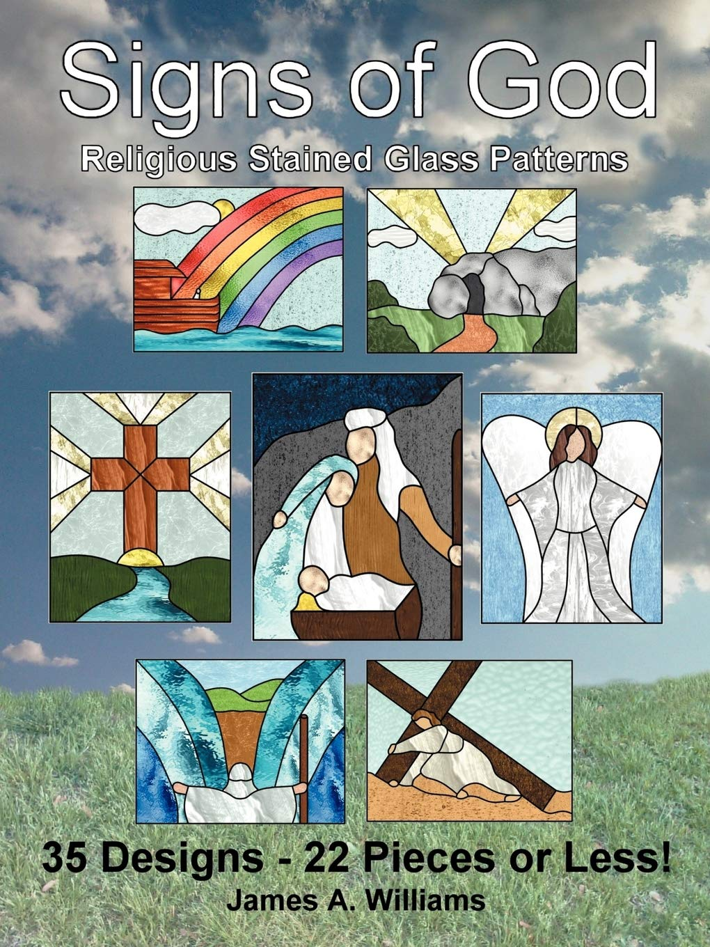 Signs Of God Religious Stained Glass Patterns 35 Designs 22 Pieces Or Less Amazon Co Uk Williams James A Books