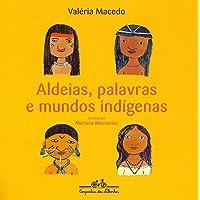Aldeias, palavras e mundos indígenas