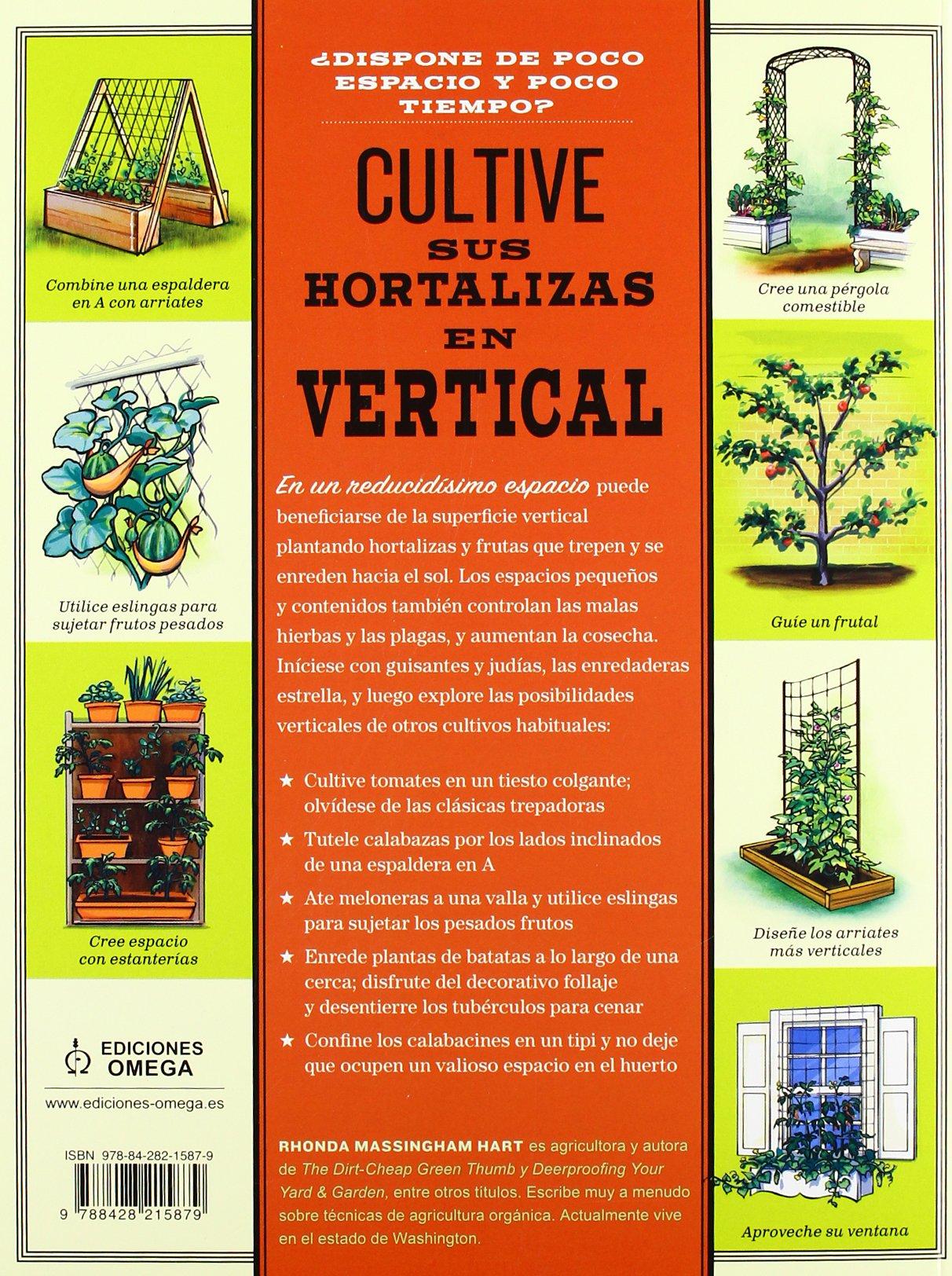 EL CULTIVO VERTICAL. HORTALIZAS Y FRUTAS: Técnicas de horticultura creativa para pequeños espacios: Rhonda Massingham: 9788428215879: Amazon.com: Books