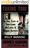 Taking Tori: The True Story of Terri-Lynne McClintic and Michael Rafferty (Crimes Canada: True Crimes That Shocked the Nation Book 13) (English Edition)