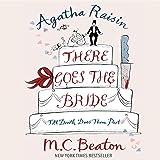 Agatha Raisin: There Goes the Bride: Agatha Raisin, Book 20