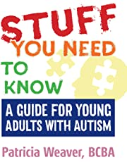 Stuff You Need To Know: A Guide for Young Adults with Autism
