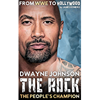 """Dwayne """"The Rock"""" Johnson: The People's Champion - From WWE to Hollywood (English Edition)"""