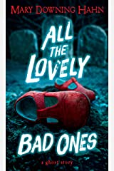All the Lovely Bad Ones: A Ghost Story Kindle Edition
