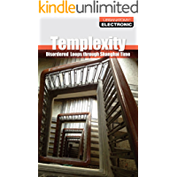 Templexity: Disordered Loops through Shanghai Time