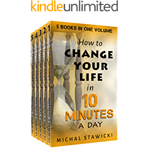 Change Your Life in 10 Minutes a Day: The Deep Dive into Applications of the 10-Minute Philosophy