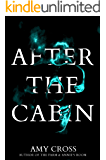 After the Cabin (The Cabin Trilogy Book 2)