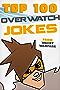 Top 100 Overwatch Jokes