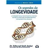 Os segredos da longevidade: Um verdadeiro manual para ser saudável e viver mais por meio da alimentação, da medicina preventi
